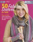 Go Crafty! 50 Fabulous Scarves to Knit