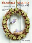 Crocheted Wreaths & Garlands