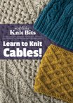 Knit Bits: Learn to Knit Cables!
