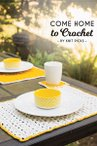 Come Home to Crochet eBook: 7 Home Decor Patterns