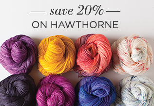 Monthly Yarn Sale - Save 20% on Hawthorne Yarn