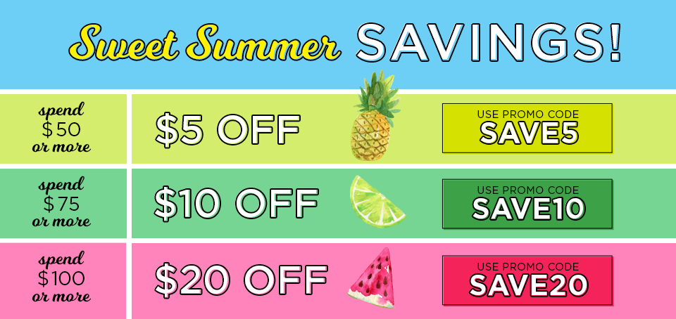 Sweet Summer Savings - Up to $20 off!