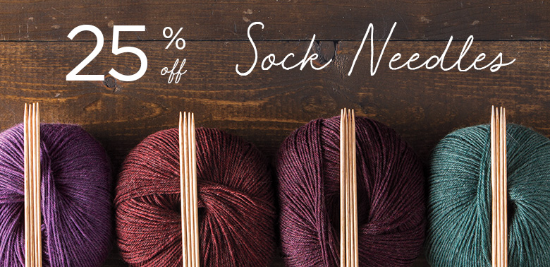 Needle Sale -- 25% Off Sock Needles