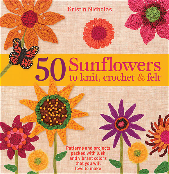 50 Sunflowers to Knit, Crochet, & Felt