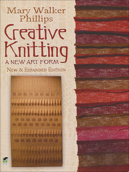 Creative Knitting, A New Art Form, New and Expanded Edition