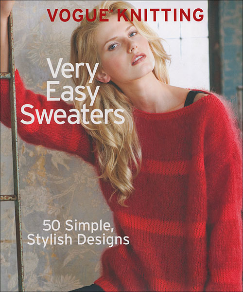 Vogue Knitting: Very Easy Sweaters