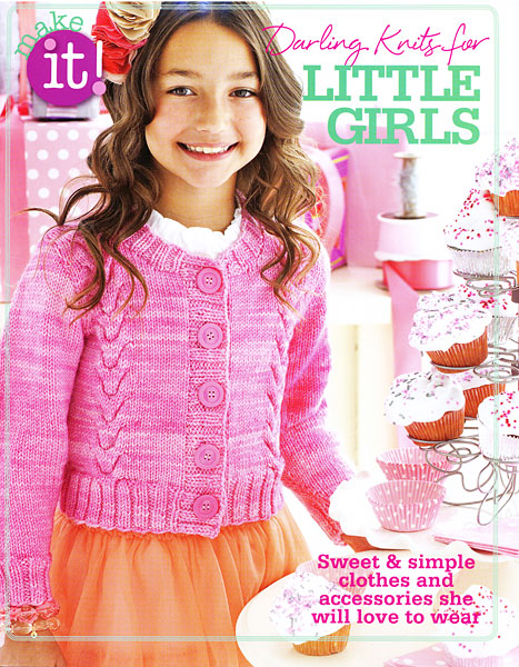 Make It! Darling Knits for Little Girls