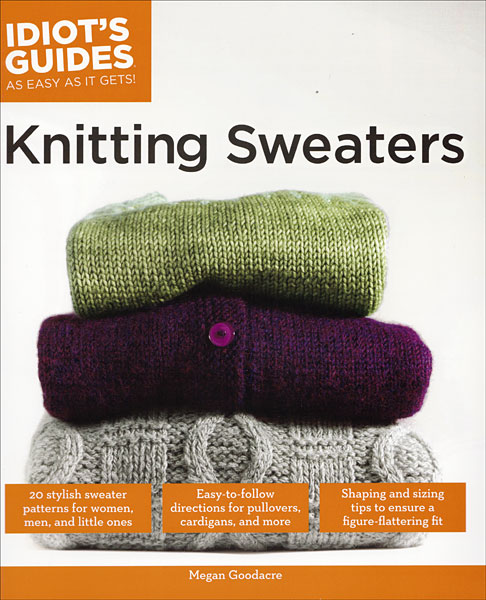 Idiot's Guide: Knitting Sweaters