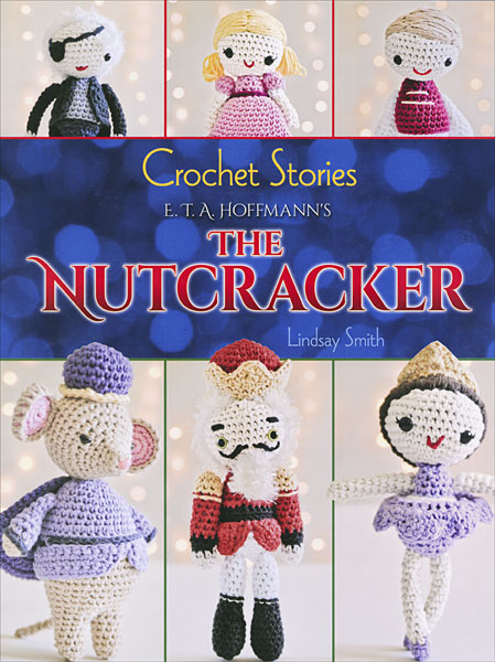 Crochet Stories: E.T.A. Hoffman's The Nutcracker