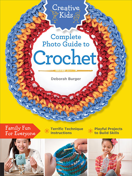 Creative Kids The Complete Photo Guide to Crochet