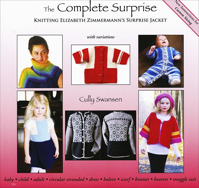 The Complete Surprise Knitting Elizabeth Zimmermans Surprise