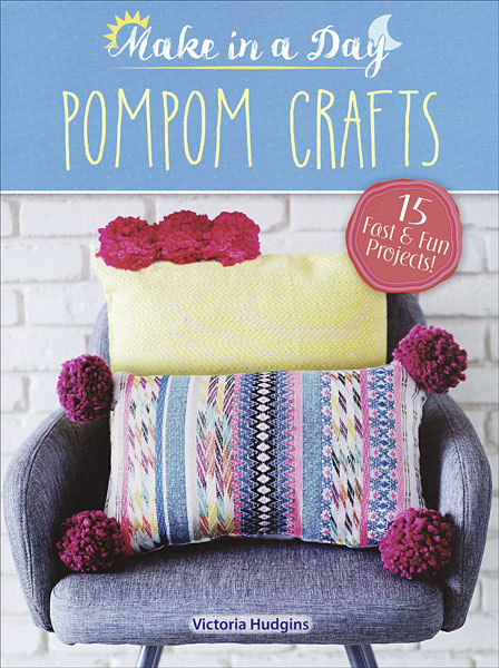 Make in a Day: Pompom Crafts