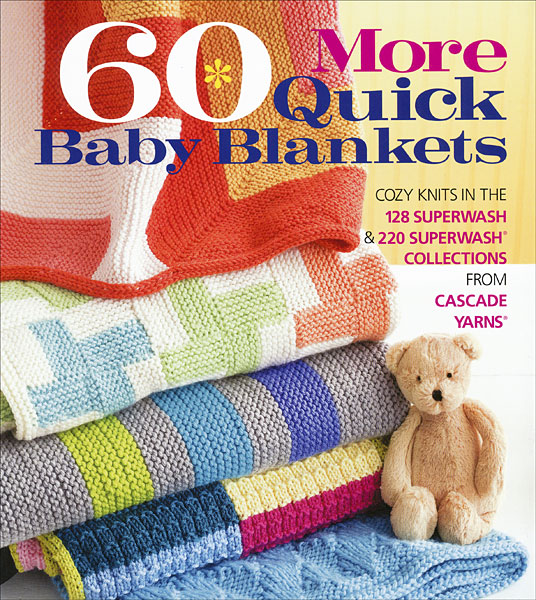 60 More Quick Baby Blankets From Knitpicks Knitting By Editors