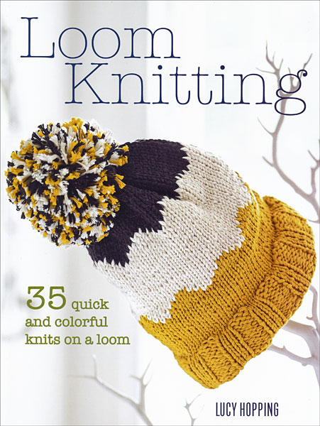 Loom Knitting From Knitpicks Knitting By Lucy Hopping