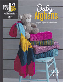 Baby Afghans: 10 Projects for True Beginners