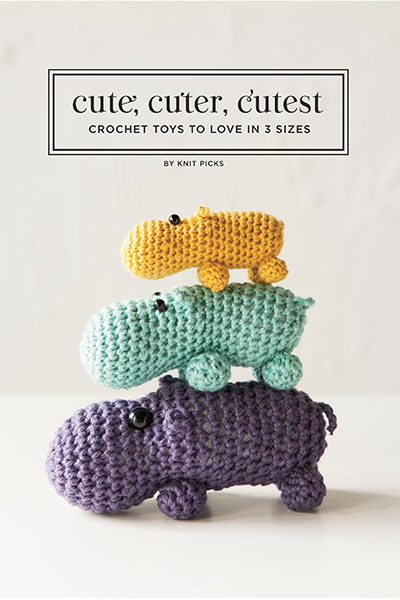 Cute, Cuter, Cutest: Crochet Toys to Love in 3 Sizes eBook
