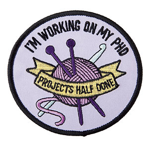 Working on My PHD Iron On Patch