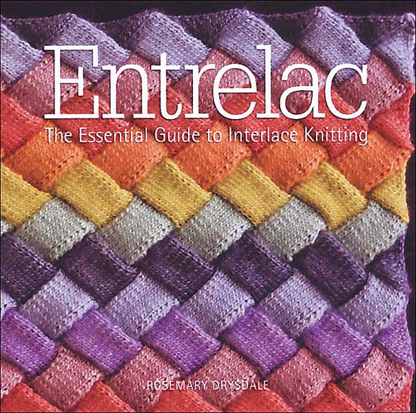 Entrelac: The Essential Guide to Interlace Knitting