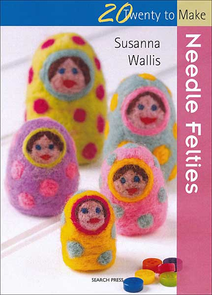 Twenty to Make: Needle Felties