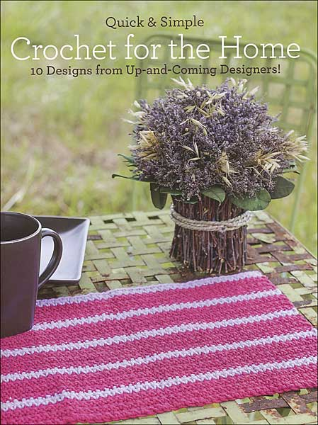 Quick & Simple: Crochet for the Home
