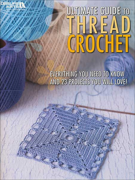 Ultimate Guide to Thread Crochet
