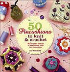 50 Pincushions to Knit & Crochet