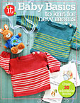 Make It! - Baby Basics to Knit for New Moms