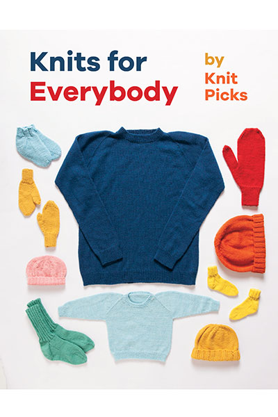 Knits for Everybody: Basic Patterns for the Whole Family