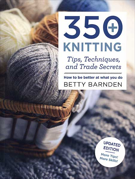 350 Knitting Tips, Techniques, and Trade Secrets