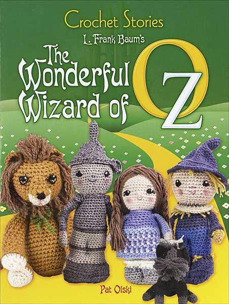 Crochet Stories: The Wondeful Wizard of Oz