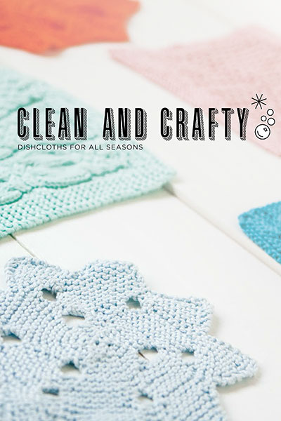 Clean & Crafty: Dishcloth Collection