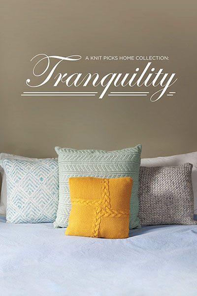 Tranquility: A Knit Picks Home Collection