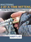Mastering 2-at-a-time Mittens Video eBook